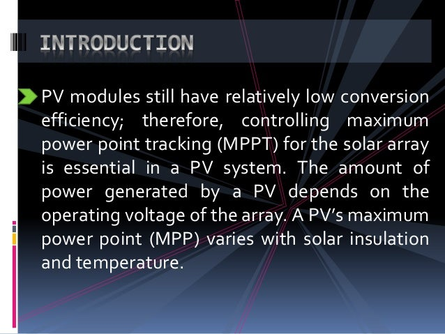 PV modules still have relatively low conversion efficiency; therefore, controlling maximum power point tracking (MPPT) for...