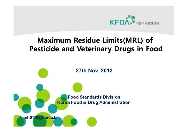 Maximum Residue Limits(MRL) of    Pesticide and Veterinary Drugs in Food                         27th Nov. 2012           ...