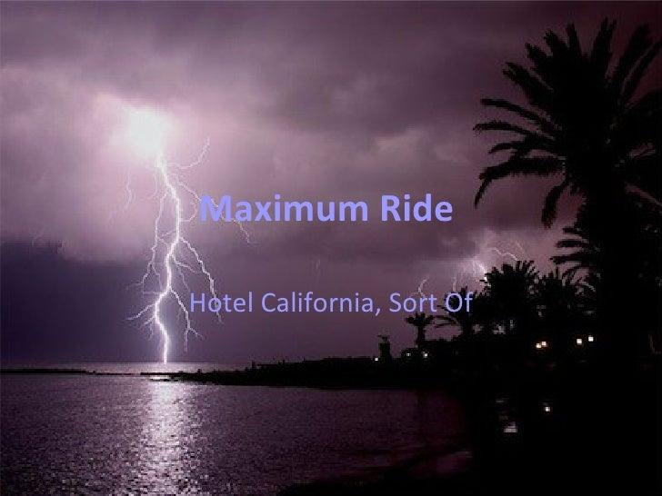 Maximum Ride Hotel California, Sort Of