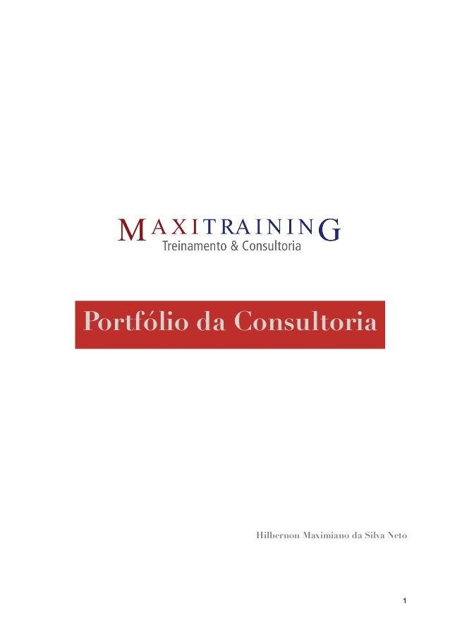 ! ! ! ! ! ! ! ! ! ! ! ! ! ! ! ! ! ! ! Hilbernon Maximiano da Silva Neto ! ! ! ! Portfólio da Consultoria 1