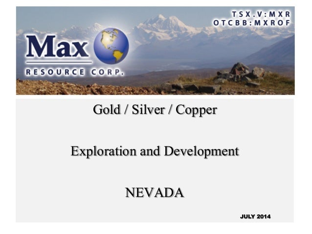 Gold / Silver / Copper Exploration and Development NEVADA JULY 2014