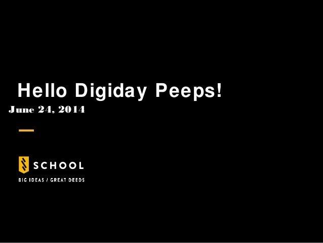 Hello Digiday Peeps! June 24, 2014