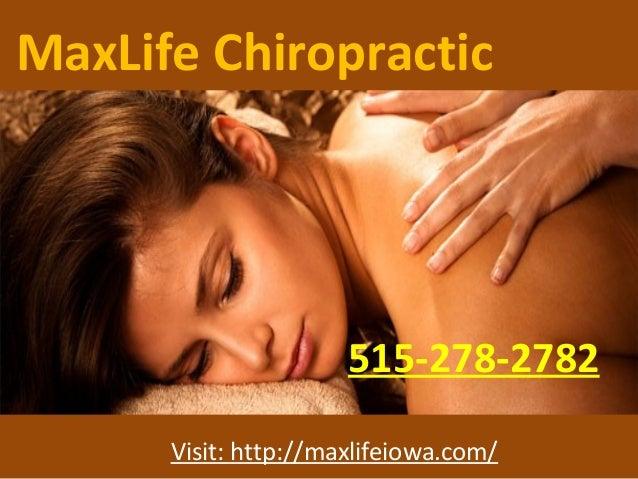 MaxLife Chiropractic Iowa 515-278-2782 Visit: http://maxlifeiowa.com/
