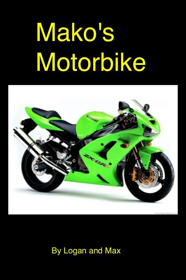 Mako's Motorbike  By Logan and Max