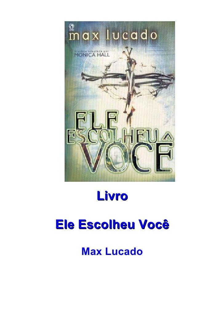 Livro  Ele Escolheu Você     Max Lucado