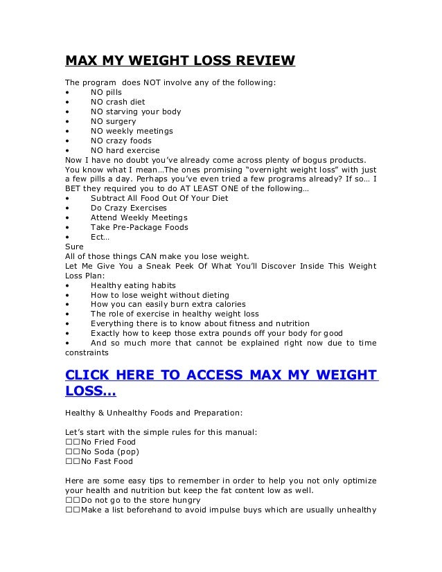 MAX MY WEIGHT LOSS REVIEWThe program does NOT involve any of the following:• NO pills• NO crash diet• NO starving your bod...