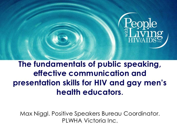 The fundamentals of public speaking,     effective communication andpresentation skills for HIV and gay men's            h...