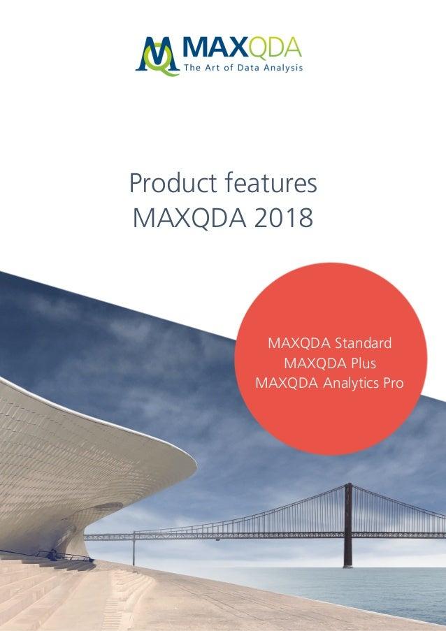 Seite 1 von 16 Product features MAXQDA 2018 MAXQDA Standard MAXQDA Plus MAXQDA Analytics Pro