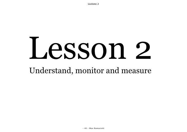 Lezione 2     Lesson 2 Understand, monitor and measure                  - 40 - Max Ramaciotti