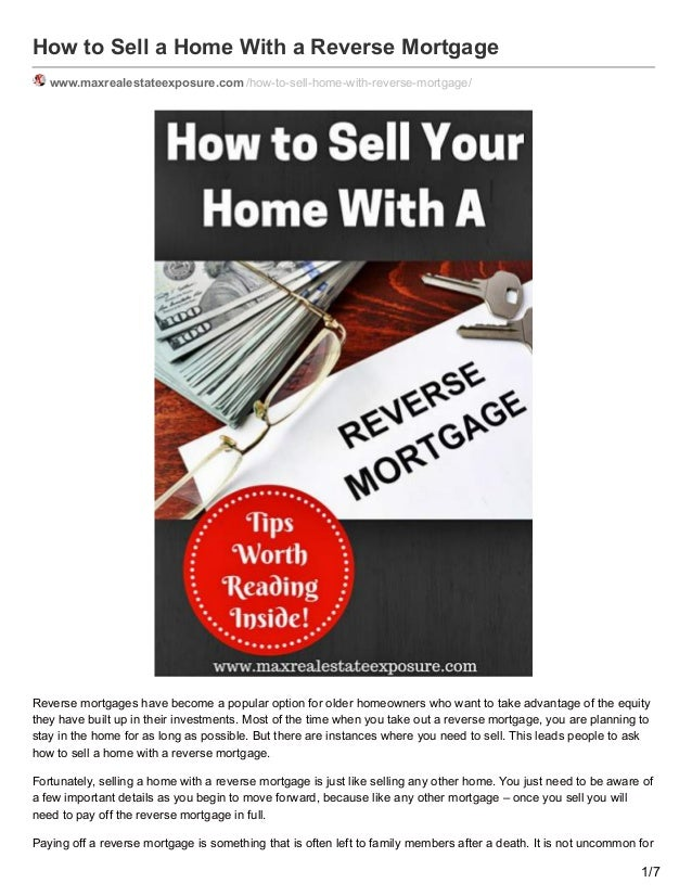 How to Sell a Home With a Reverse Mortgage www.maxrealestateexposure.com /how-to-sell-home-with-reverse-mortgage/ Reverse ...