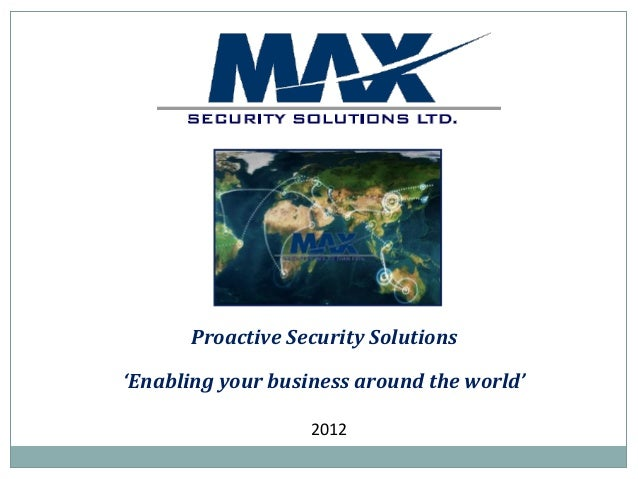 Proactive Security Solutions'Enabling your business around the world'                   2012