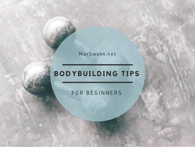BODYBUILDING TIPS MaxSwahn.net FOR BEGINNERS