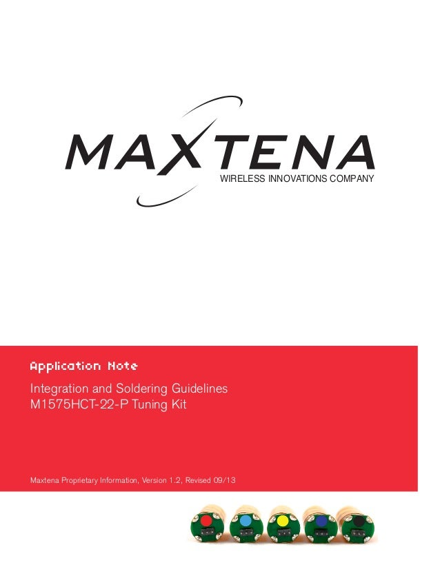 WIRELESS INNOVATIONS COMPANY  Application Note Integration and Soldering Guidelines M1575HCT-22-P Tuning Kit  Maxtena Prop...