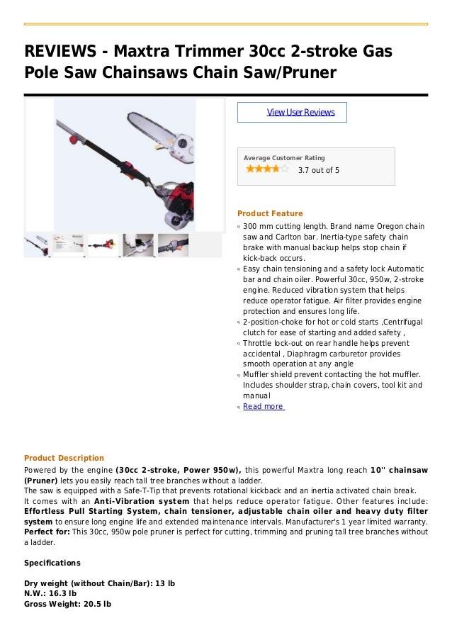 REVIEWS - Maxtra Trimmer 30cc 2-stroke GasPole Saw Chainsaws Chain Saw/PrunerViewUserReviewsAverage Customer Rating3.7 out...