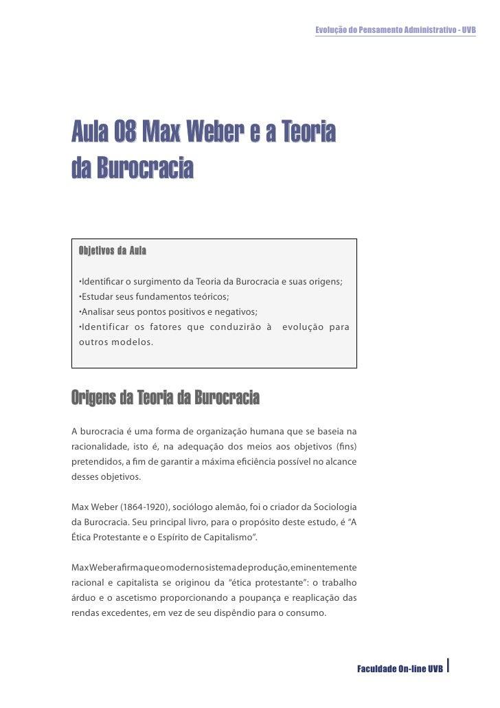 Evolução do Pensamento Administrativo - UVBAula 08 Max Weber e a Teoriada Burocracia Objetivos da Aula •Identificar o surgi...