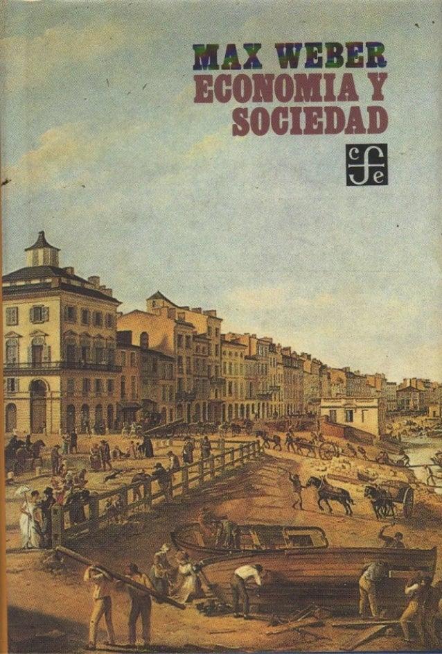 MAX WEBER ECONOMÍAY SOCIEDAD Esbozo de sociología comprensiva Edición preparada por JOHANNES WINCKELMANN Nota preliminar d...