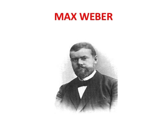 Max Weber MAX WEBER