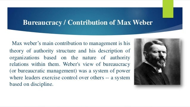 contributions max weber to management studies Max weber's last words (1920), as quoted in prophets of yesterday : studies in  european culture, 1890-1914 (1961) by  favorable political circumstances  contributed to the victory  but it turned out, surprisingly, that managers were  not.