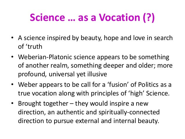 max weber science as a vocation V science asa vocation  the problem of what science as a vocation meansto its devoted  (translated and edited), frommax weber: essays in sociology,.