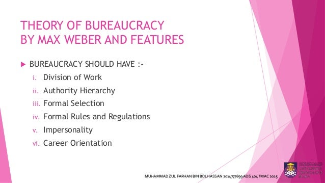 Max weber s theory of bureaucracy and its criticism for 6 characteristics of bureaucracy