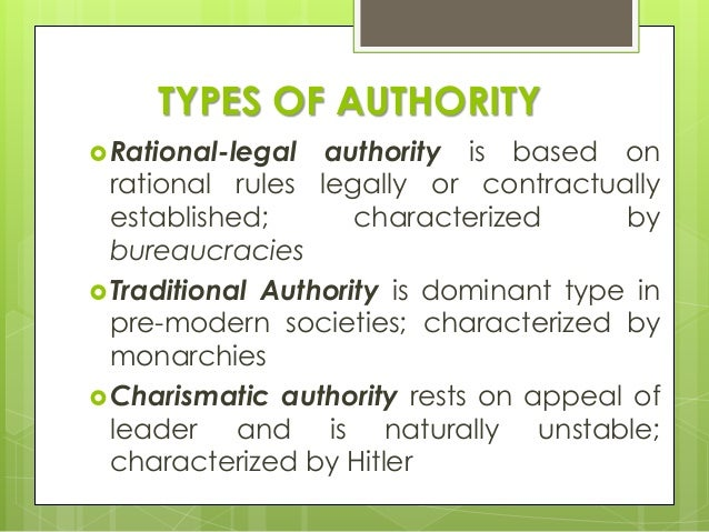 traditional authority max weber In sociology, the concept of traditional authority (domination) comes from max weber's tripartite classification of authority, the other two forms being charismatic authority and.