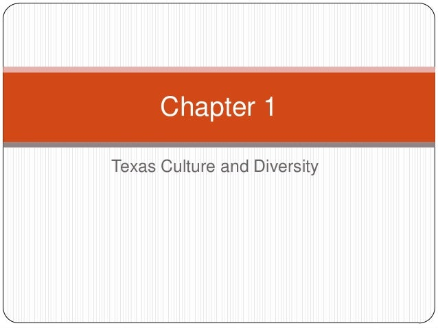 Texas Culture and Diversity Chapter 1