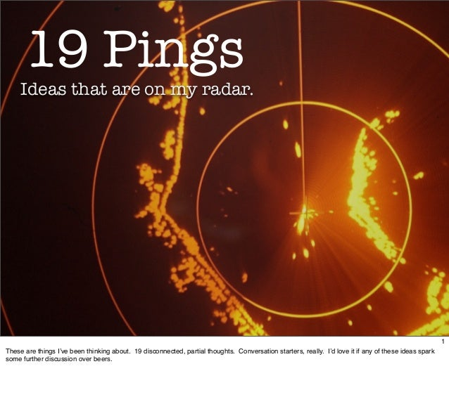 19 Pings     Ideas that are on my radar.                                                                                  ...