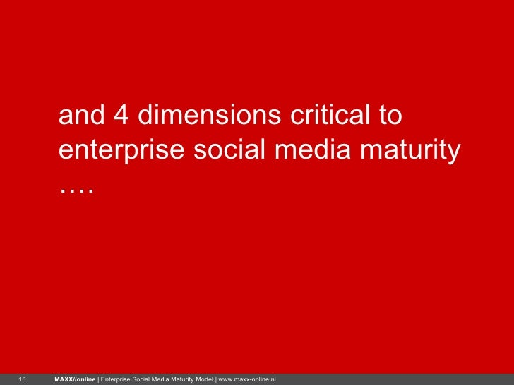 and 4 dimensions critical to enterprise social media maturity ….