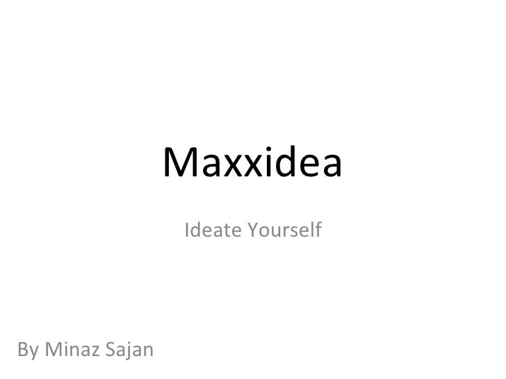 Maxxidea Ideate Yourself By Minaz Sajan