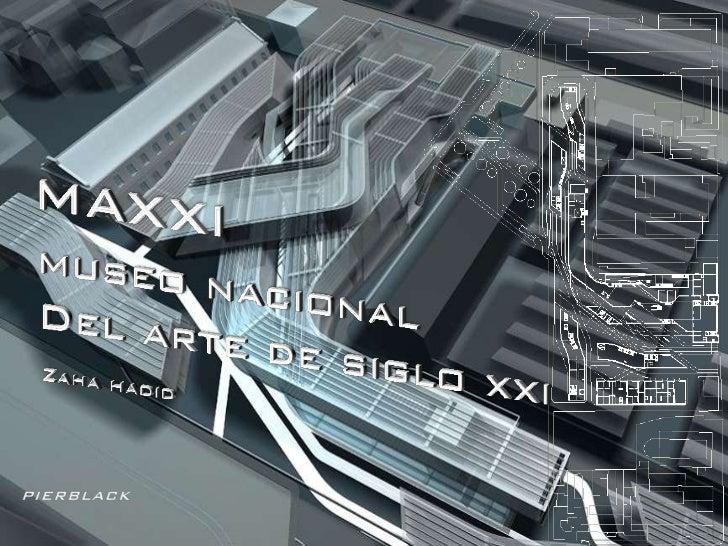 Museo del arte delsiglo xx zaha hadid              El edificio esta ubicado en              el barrio Flaminio, ROMA.     ...