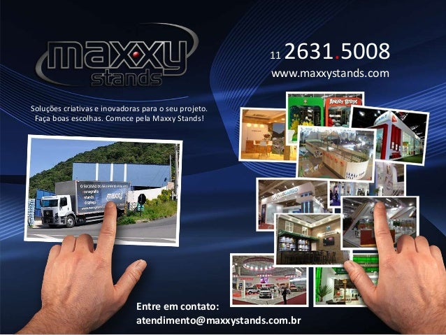 Soluções criativas e inovadoras para o seu projeto. Faça boas escolhas. Comece pela Maxxy Stands! 11 2631.5008 www.maxxyst...