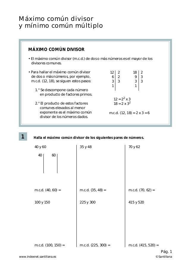Máximo común divisor y mínimo común múltiplo 1 MÁXIMO COMÚN DIVISOR • El máximo común divisor (m.c.d.) de dos o más número...