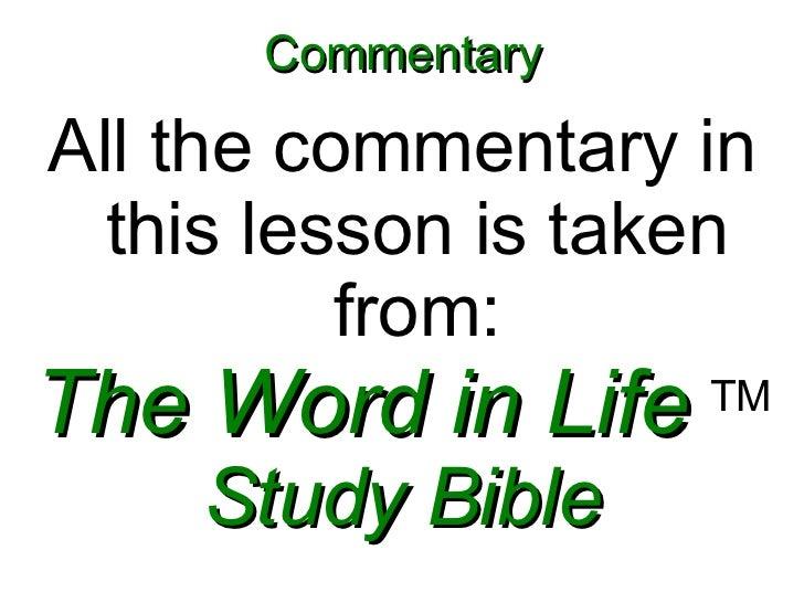 Commentary <ul><li>All the commentary in this lesson is taken from: </li></ul><ul><li>The Word in Life   TM </li></ul><ul>...