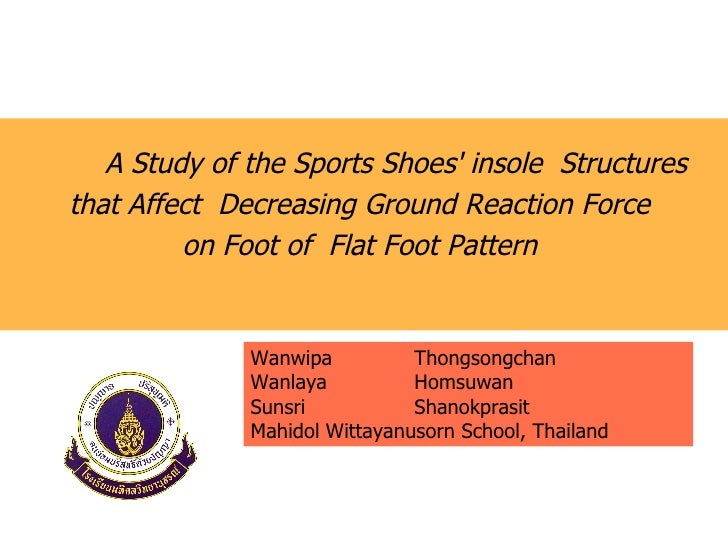 <ul><li>A Study of the Sports Shoes' insole  Structures  </li></ul><ul><li>that Affect  Decreasing Ground Reaction Force  ...