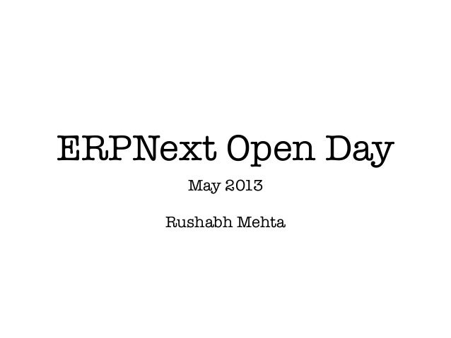 ERPNext Open DayMay 2013Rushabh Mehta