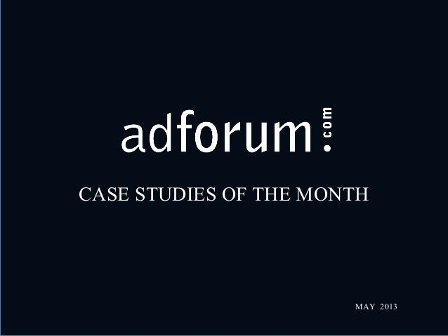 CASE STUDIES OF THE MONTH MAY 2013