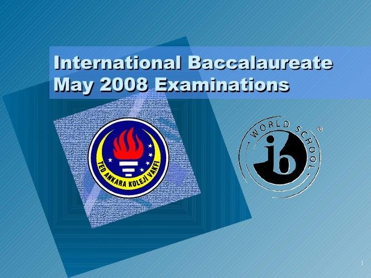 International Baccalaureate May 2008 Examinations