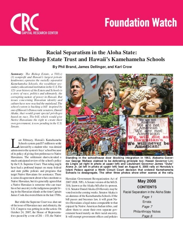 Summary: The Bishop Estate, a 501(c)(3) nonprofit and Hawaii's largest privatelandowner, operates the racially separatistKa...