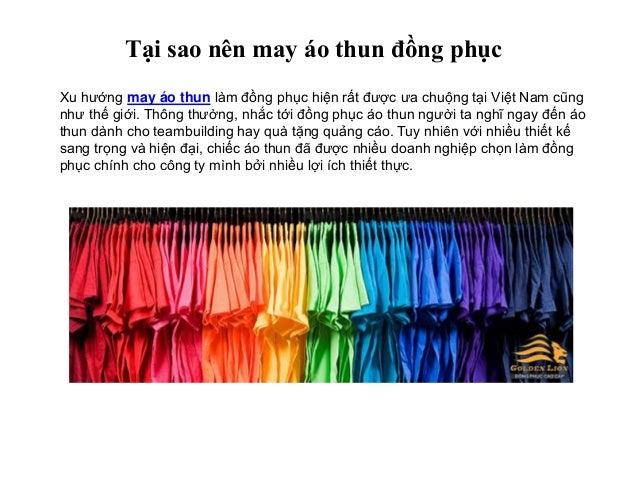 Tại sao nên may áo thun đồng phục Xu hướng may áo thun làm đồng phục hiện rất được ưa chuộng tại Việt Nam cũng như thế giớ...