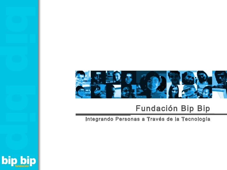 Fundación Bip Bip Integrando Personas a Través de la Tecnología