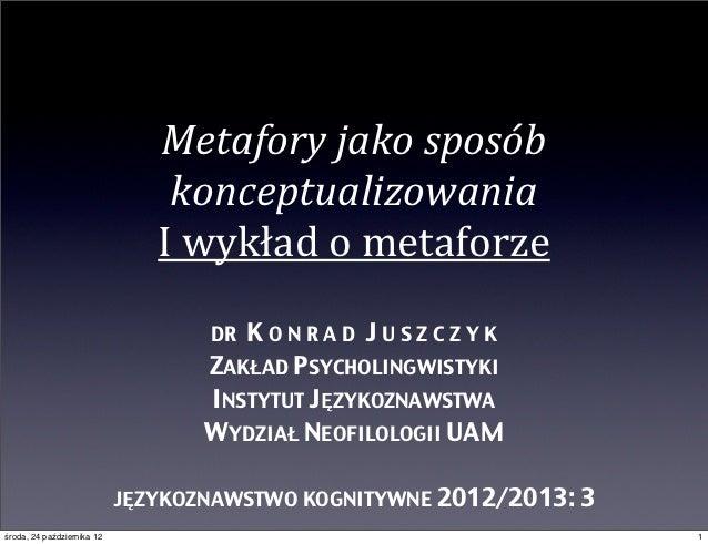 """Metafory)jako)sposób)                                konceptualizowania                               I""""wykład""""o""""metaforze..."""