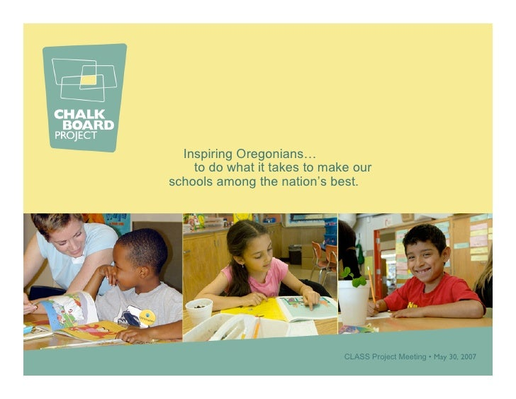 Inspiring Oregonians…     to do what it takes to make our schools among the nation's best.                                ...