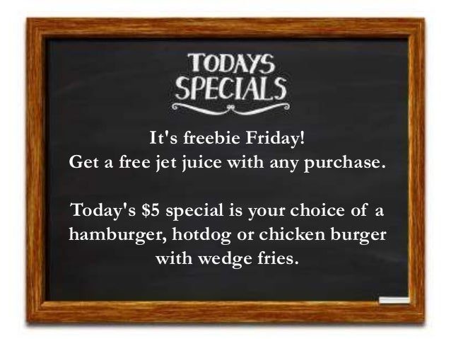 It's freebie Friday! Get a free jet juice with any purchase. Today's $5 special is your choice of a hamburger, hotdog or c...