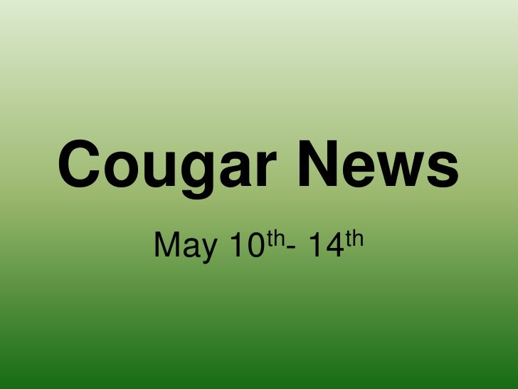 Cougar News<br />May 10th- 14th<br />