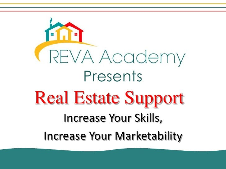 PresentsReal Estate Support     Increase Your Skills, Increase Your Marketability