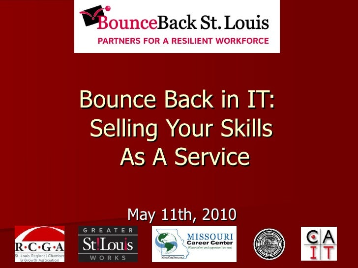 Bounce Back in IT:  Selling Your Skills  As A Service May 11th, 2010