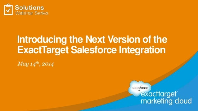 Introducing the Next Version of the ExactTarget Salesforce Integration May 14th, 2014