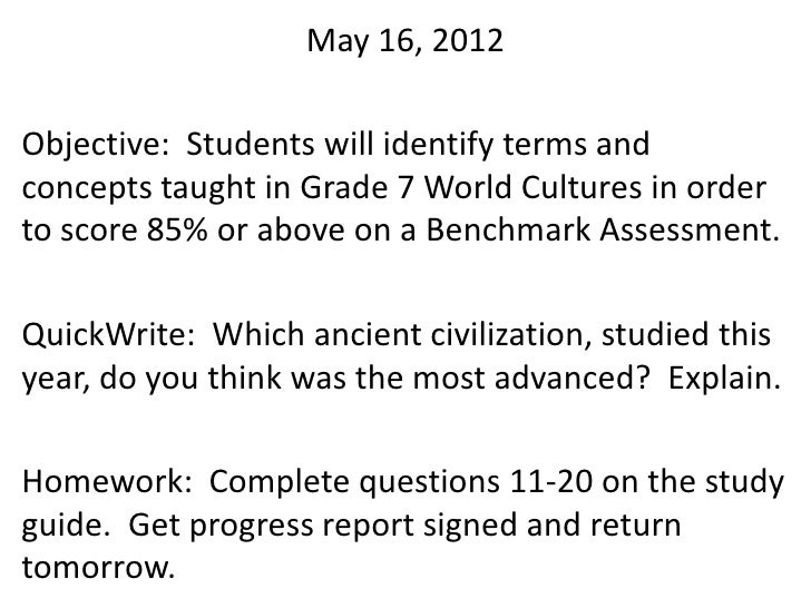 May 16, 2012Objective: Students will identify terms andconcepts taught in Grade 7 World Cultures in orderto score 85% or a...