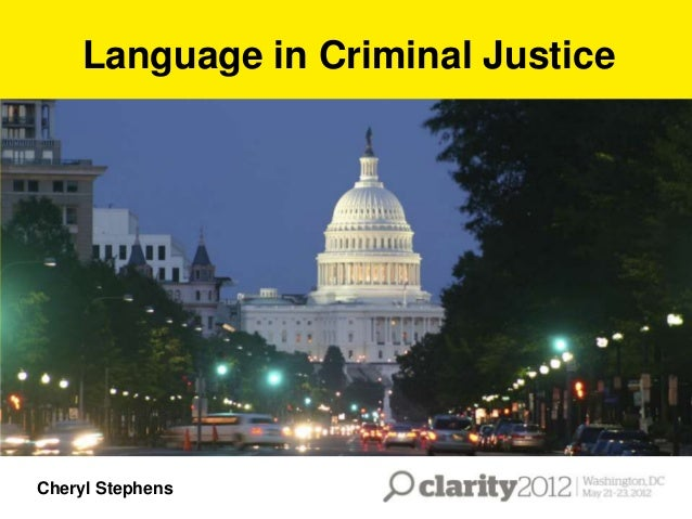 Language in Criminal Justice  Cheryl Stephens