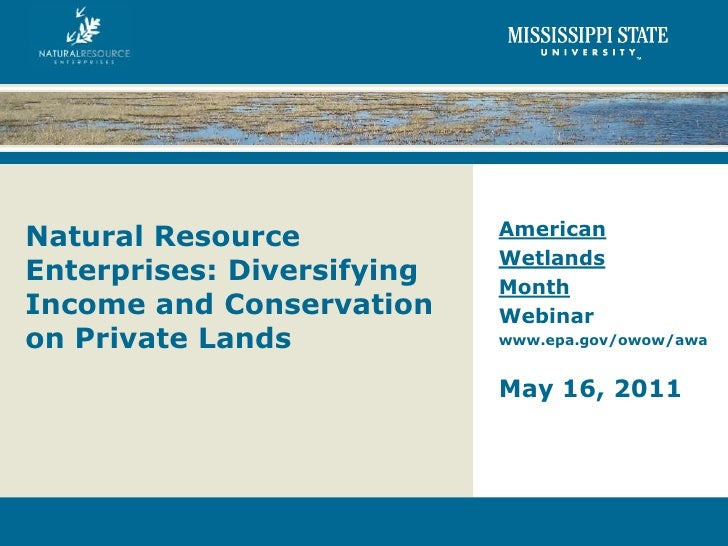 AmericanNatural Resource                            WetlandsEnterprises: Diversifying   MonthIncome and Conservation     W...
